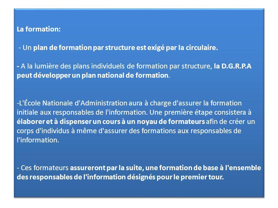 La formation: - Un plan de formation par structure est exigé par la circulaire.