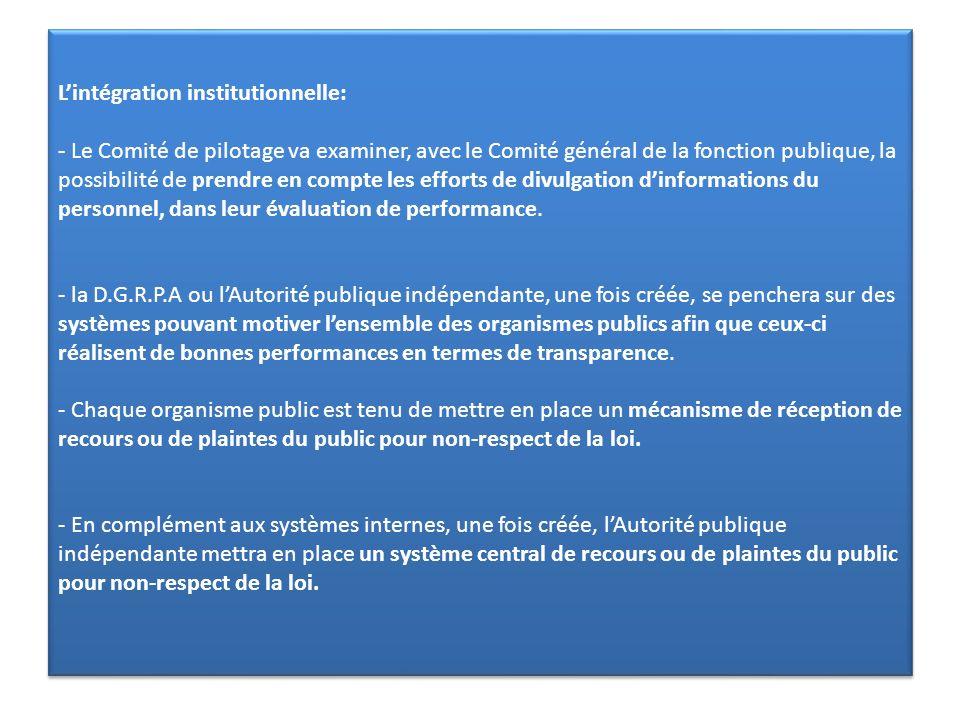 L'intégration institutionnelle: - Le Comité de pilotage va examiner, avec le Comité général de la fonction publique, la possibilité de prendre en compte les efforts de divulgation d'informations du personnel, dans leur évaluation de performance.