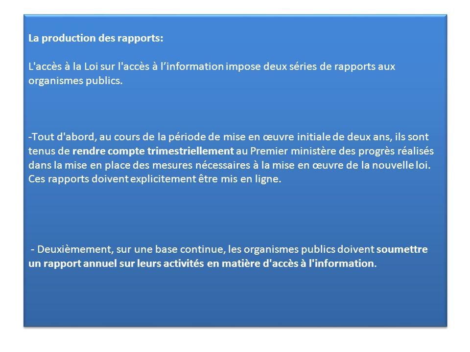 La production des rapports: L accès à la Loi sur l accès à l'information impose deux séries de rapports aux organismes publics.