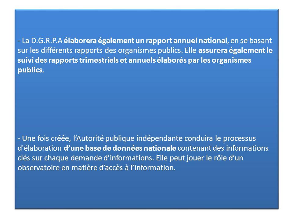 - La D.G.R.P.A élaborera également un rapport annuel national, en se basant sur les différents rapports des organismes publics.