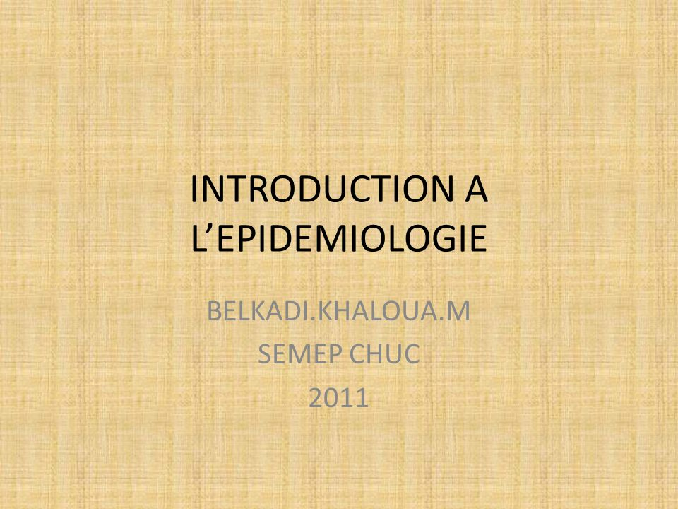 INTRODUCTION A L'EPIDEMIOLOGIE