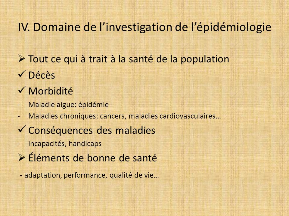 IV. Domaine de l'investigation de l'épidémiologie