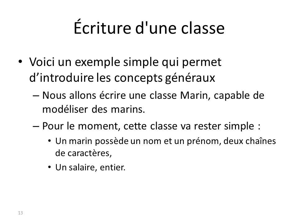 Écriture d une classe Voici un exemple simple qui permet d'introduire les concepts généraux.