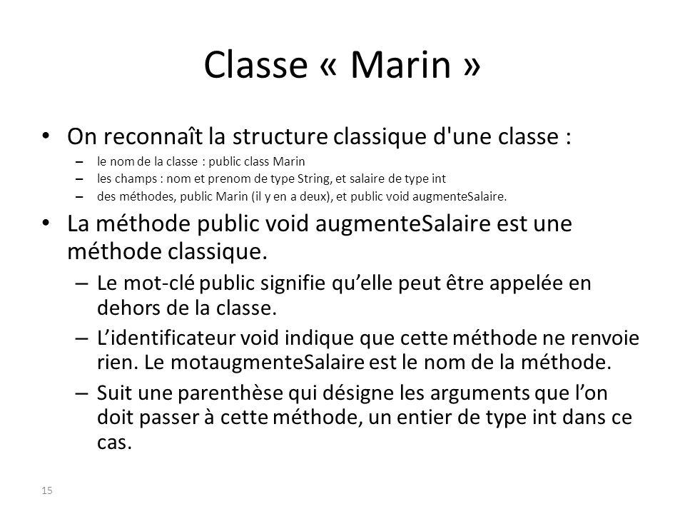 Classe « Marin » On reconnaît la structure classique d une classe :