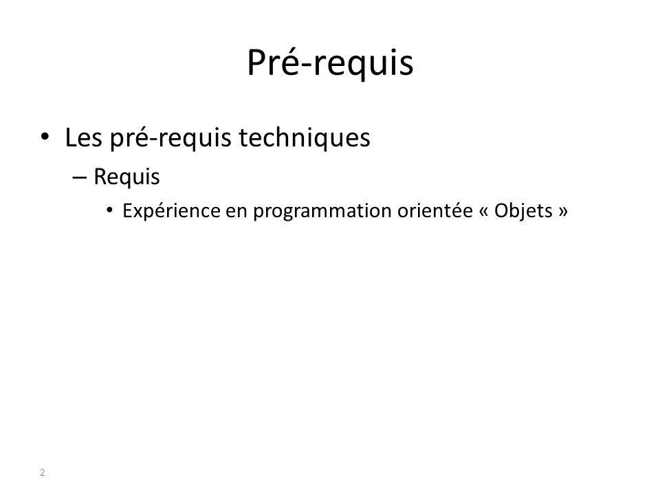 Pré-requis Les pré-requis techniques Requis