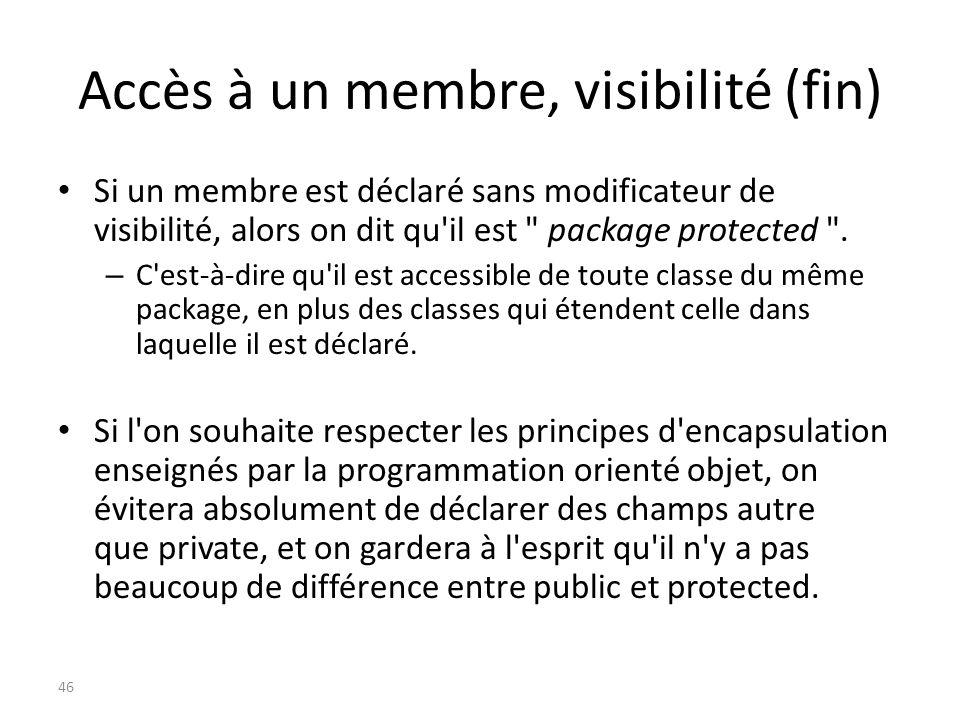 Accès à un membre, visibilité (fin)
