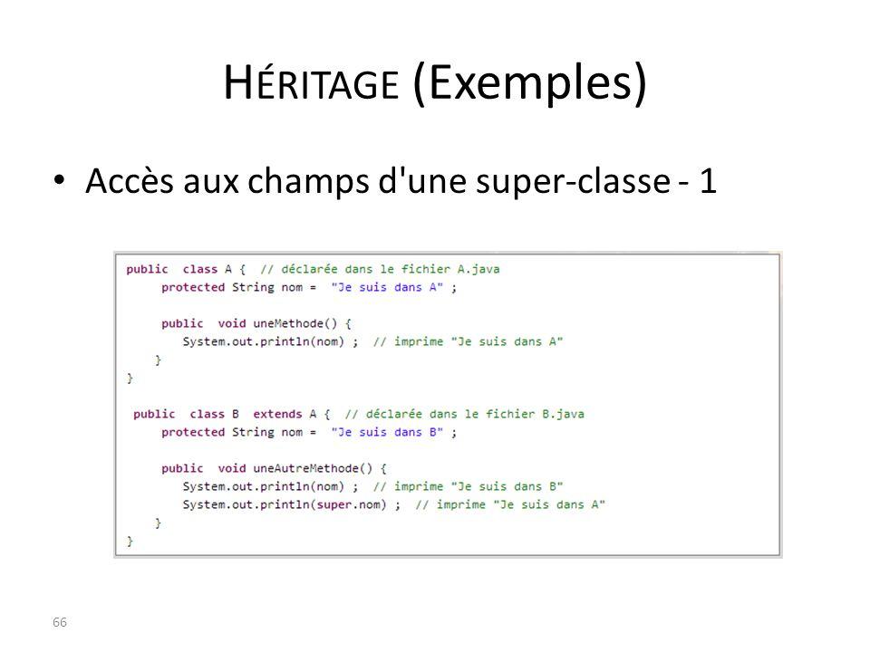Héritage (Exemples) Accès aux champs d une super-classe - 1
