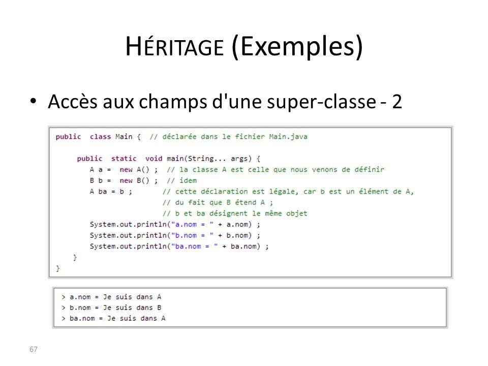 Héritage (Exemples) Accès aux champs d une super-classe - 2