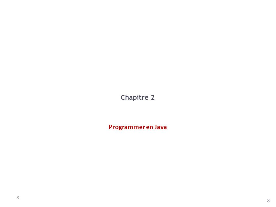 Chapitre 2 Programmer en Java 8