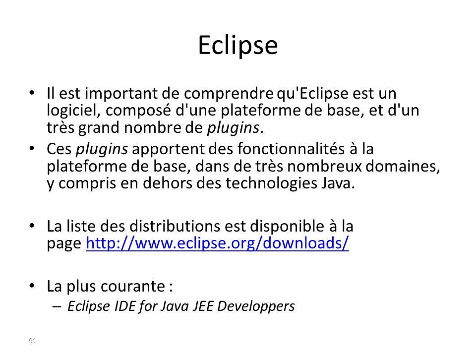 Eclipse Il est important de comprendre qu Eclipse est un logiciel, composé d une plateforme de base, et d un très grand nombre de plugins.