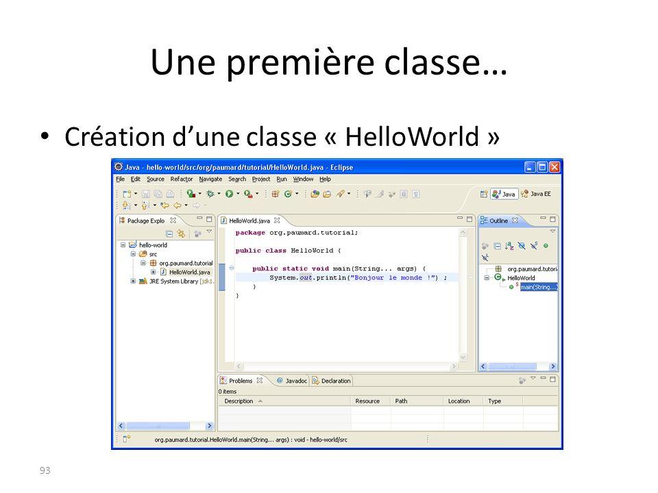 Une première classe… Création d'une classe « HelloWorld »
