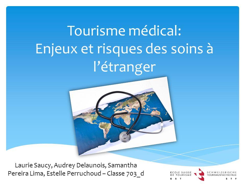 Tourisme médical: Enjeux et risques des soins à l'étranger