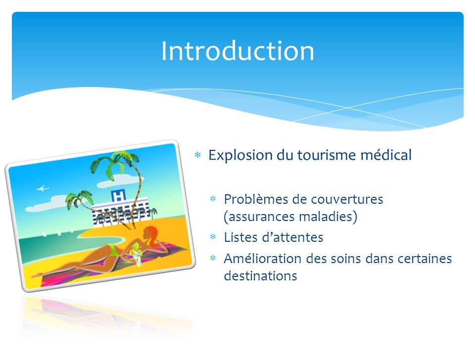 Introduction Explosion du tourisme médical