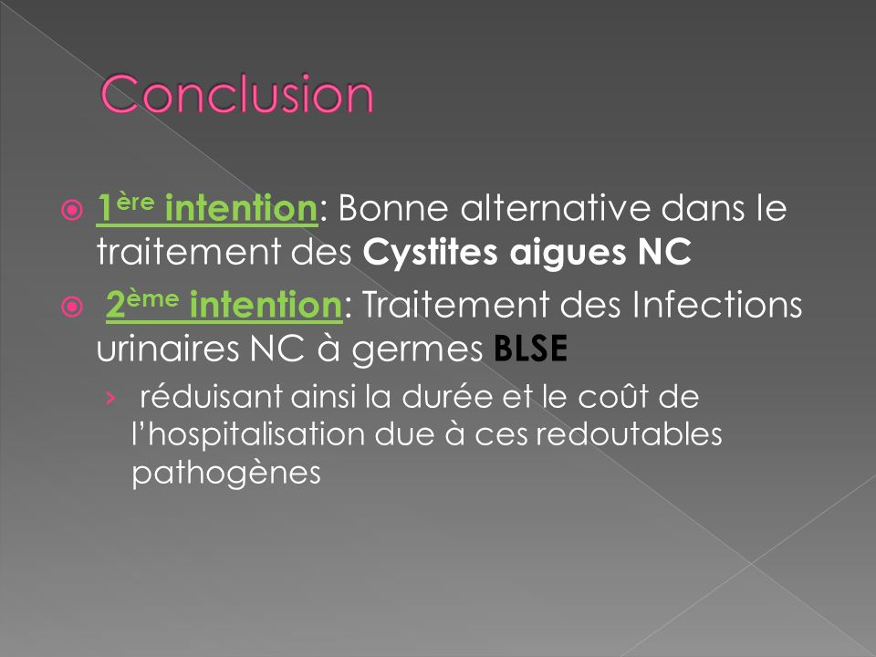 Conclusion 1ère intention: Bonne alternative dans le traitement des Cystites aigues NC.