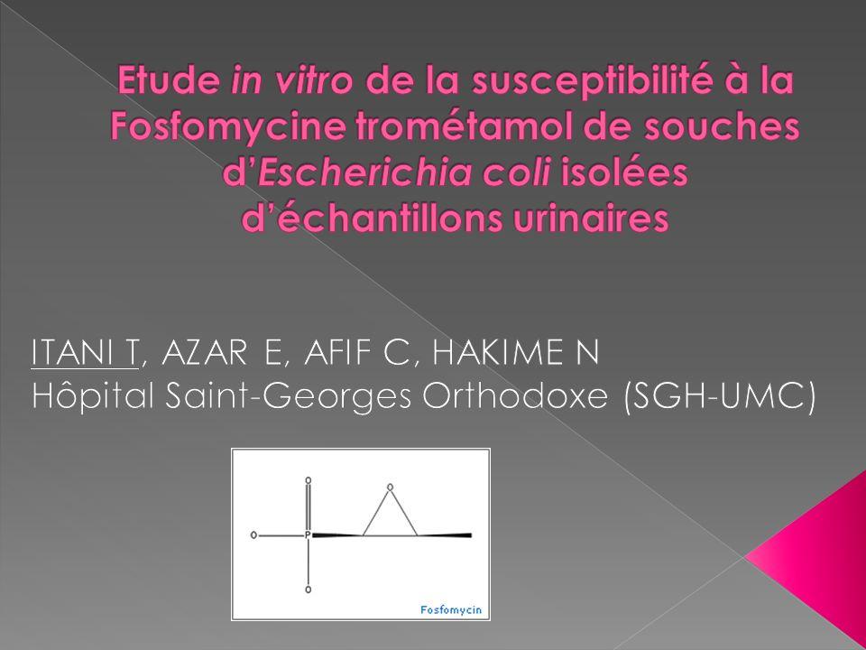 Etude in vitro de la susceptibilité à la Fosfomycine trométamol de souches d'Escherichia coli isolées d'échantillons urinaires