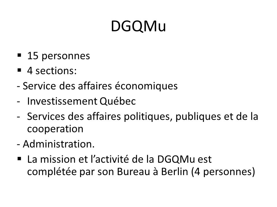 DGQMu 15 personnes 4 sections: - Service des affaires économiques