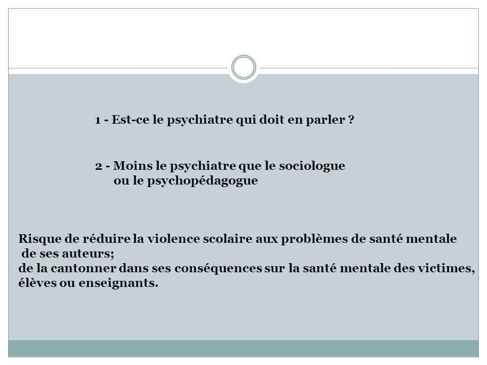 1 - Est-ce le psychiatre qui doit en parler