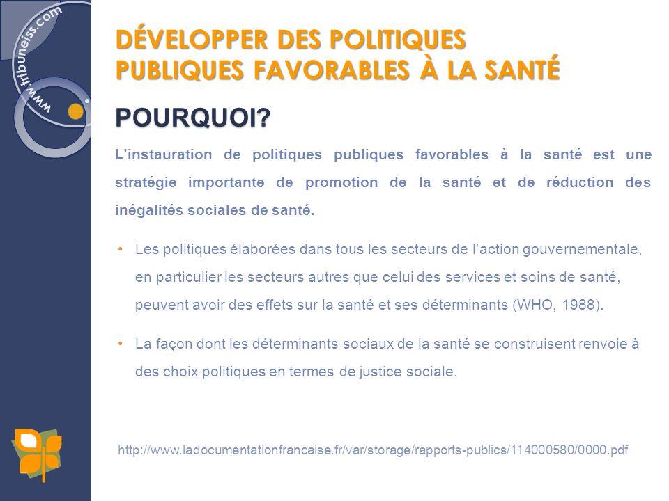 DÉVELOPPER DES POLITIQUES PUBLIQUES FAVORABLES À LA SANTÉ