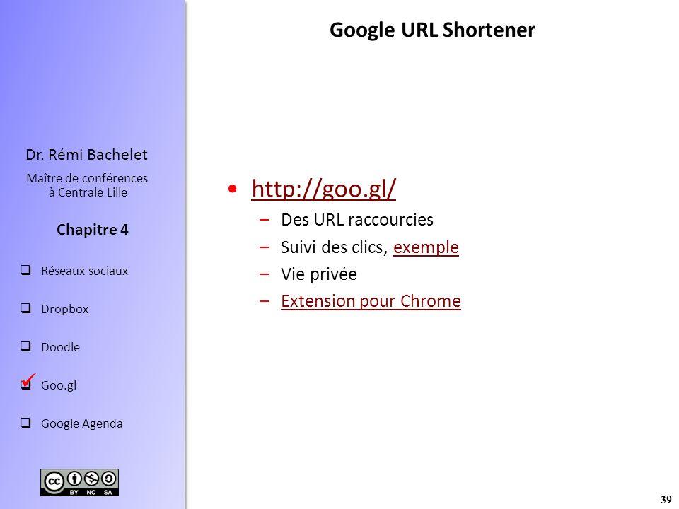 http://goo.gl/ Google URL Shortener  Des URL raccourcies