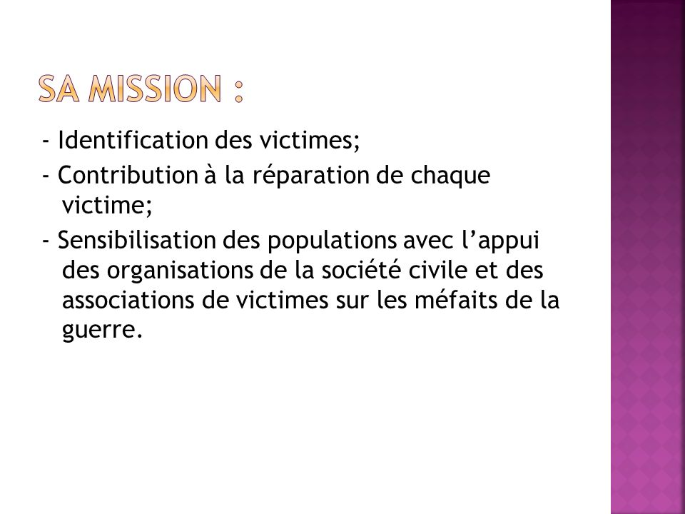 Sa mission : - Identification des victimes;