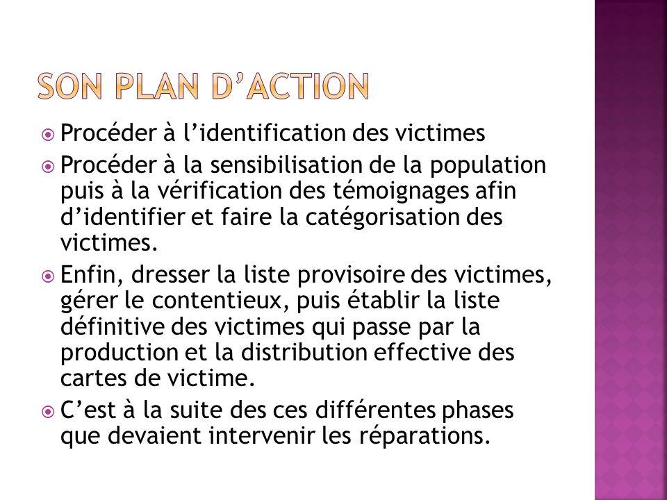 Son Plan d'action Procéder à l'identification des victimes