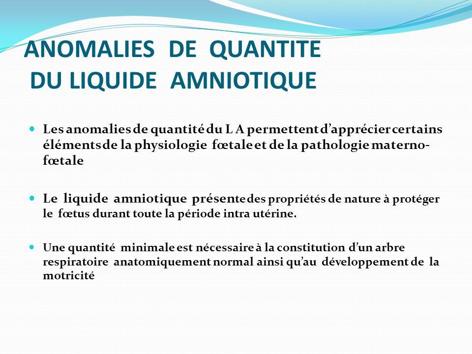 ANOMALIES DE QUANTITE DU LIQUIDE AMNIOTIQUE