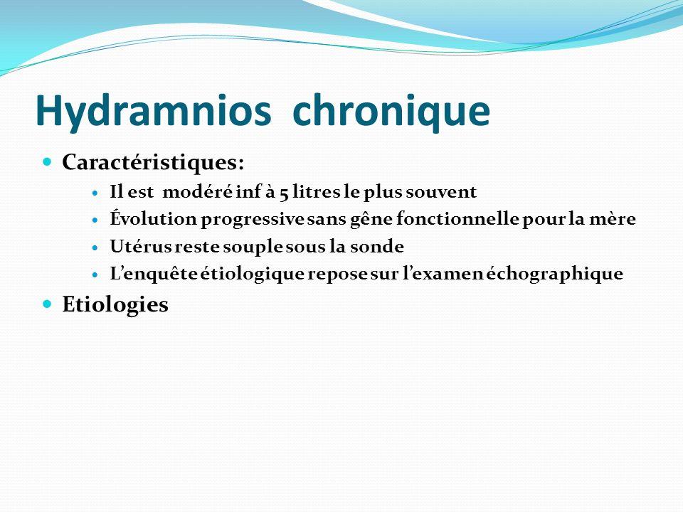 Hydramnios chronique Caractéristiques: Etiologies