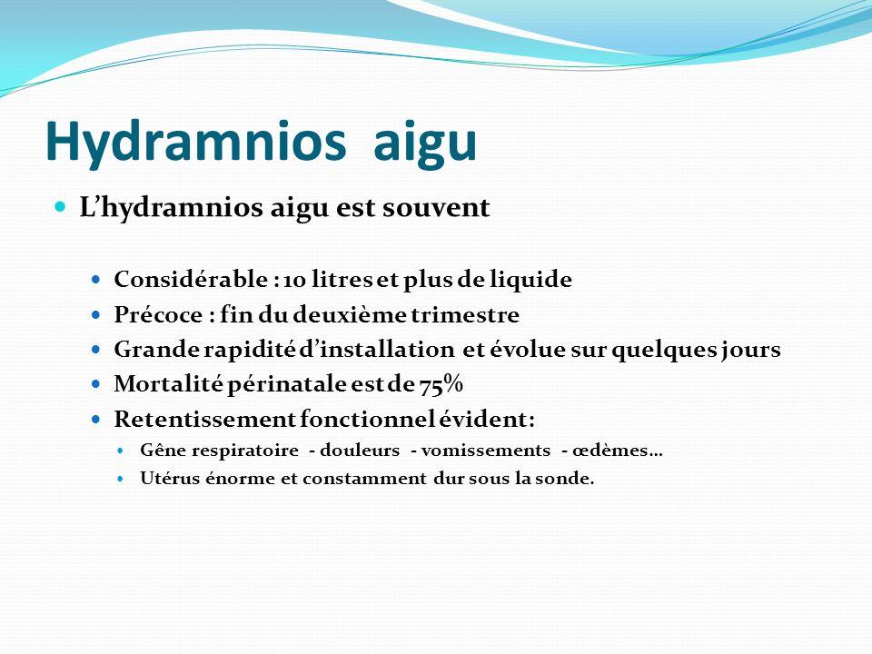 Hydramnios aigu L'hydramnios aigu est souvent
