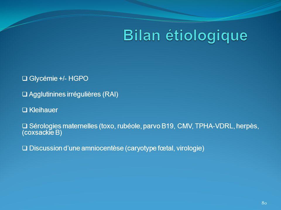 Bilan étiologique Glycémie +/- HGPO Agglutinines irrégulières (RAI)