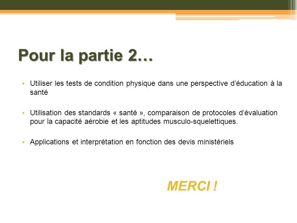 Pour la partie 2… Utiliser les tests de condition physique dans une perspective d'éducation à la santé.