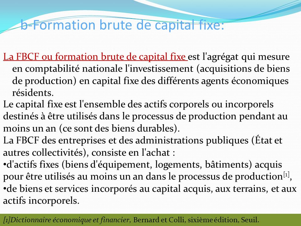 b-Formation brute de capital fixe: