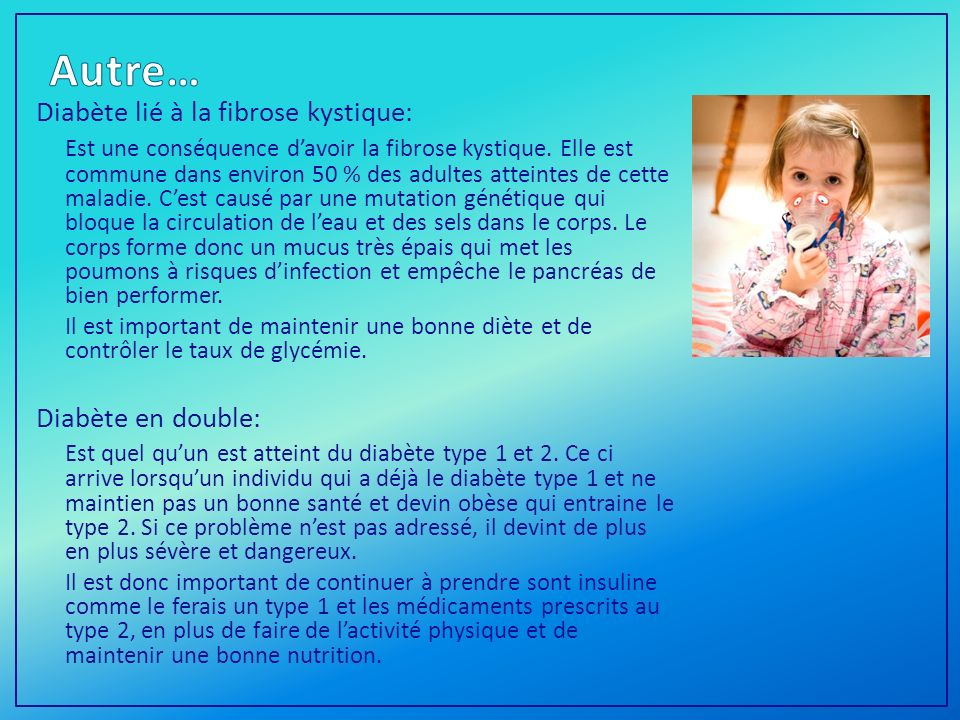 Autre… Diabète lié à la fibrose kystique: