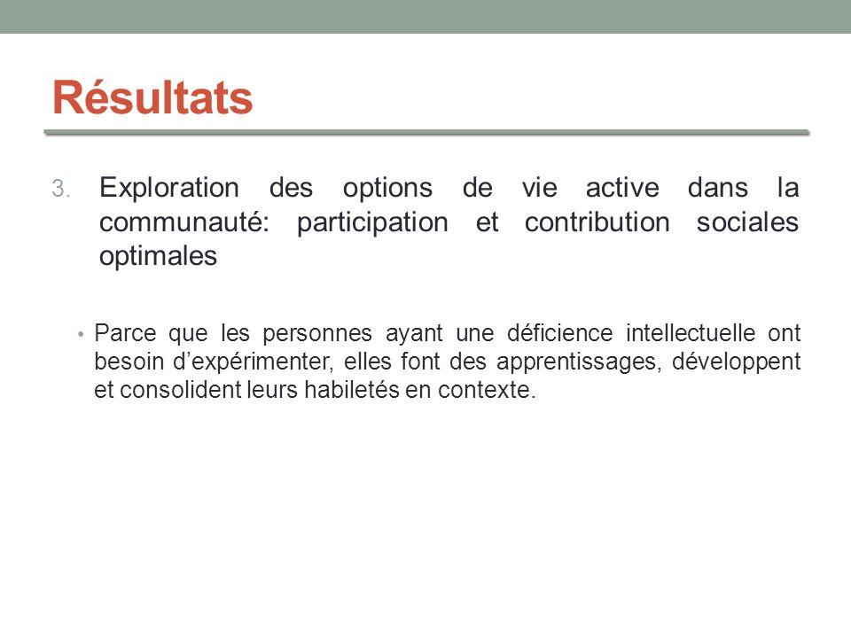 Résultats Exploration des options de vie active dans la communauté: participation et contribution sociales optimales.