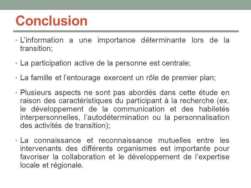Conclusion L'information a une importance déterminante lors de la transition; La participation active de la personne est centrale;