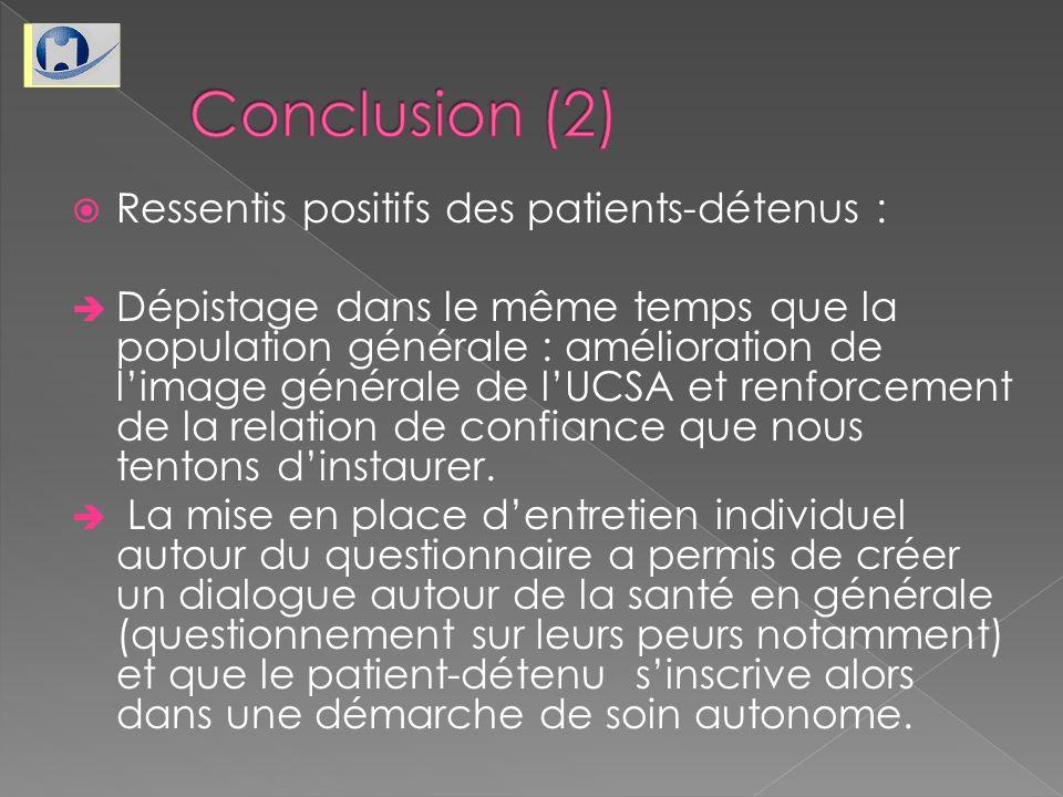 Conclusion (2) Ressentis positifs des patients-détenus :