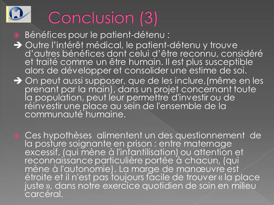 Conclusion (3) Bénéfices pour le patient-détenu :