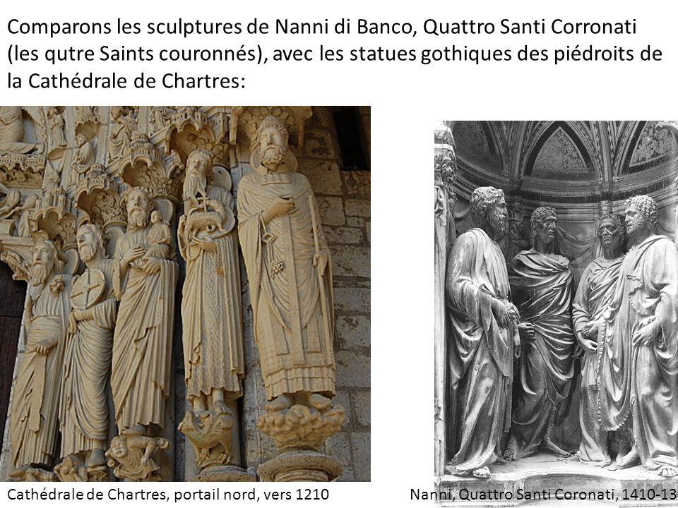 Comparons les sculptures de Nanni di Banco, Quattro Santi Corronati (les qutre Saints couronnés), avec les statues gothiques des piédroits de la Cathédrale de Chartres: