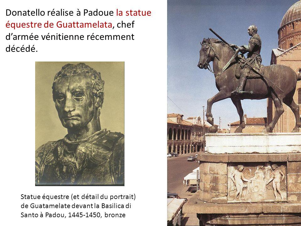 Donatello réalise à Padoue la statue équestre de Guattamelata, chef d'armée vénitienne récemment décédé.
