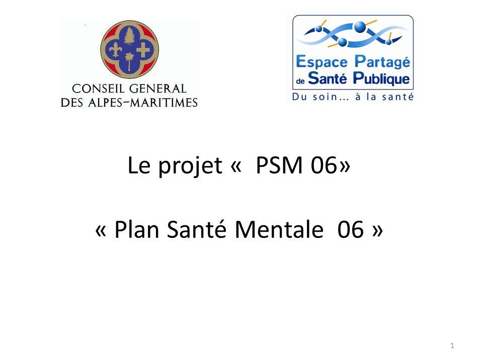 Le projet « PSM 06» « Plan Santé Mentale 06 »