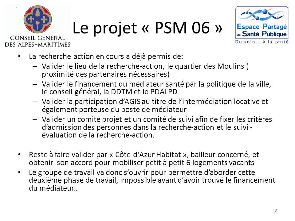 Le projet « PSM 06 » La recherche action en cours a déjà permis de: