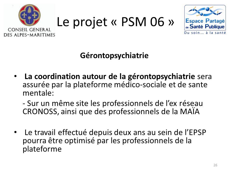 Le projet « PSM 06 » Gérontopsychiatrie