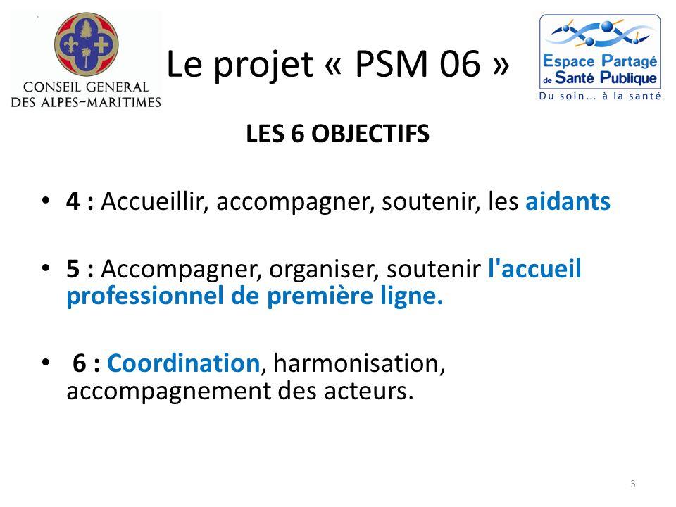 Le projet « PSM 06 » LES 6 OBJECTIFS