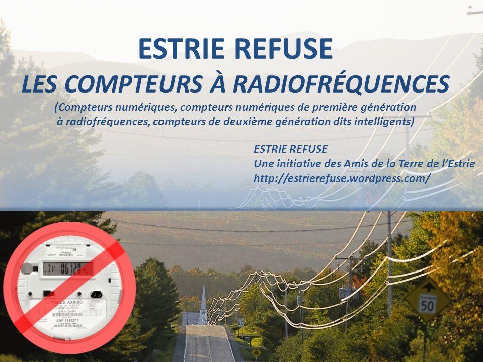 ESTRIE REFUSE LES COMPTEURS À RADIOFRÉQUENCES (Compteurs numériques, compteurs numériques de première génération à radiofréquences, compteurs de deuxième génération dits intelligents)