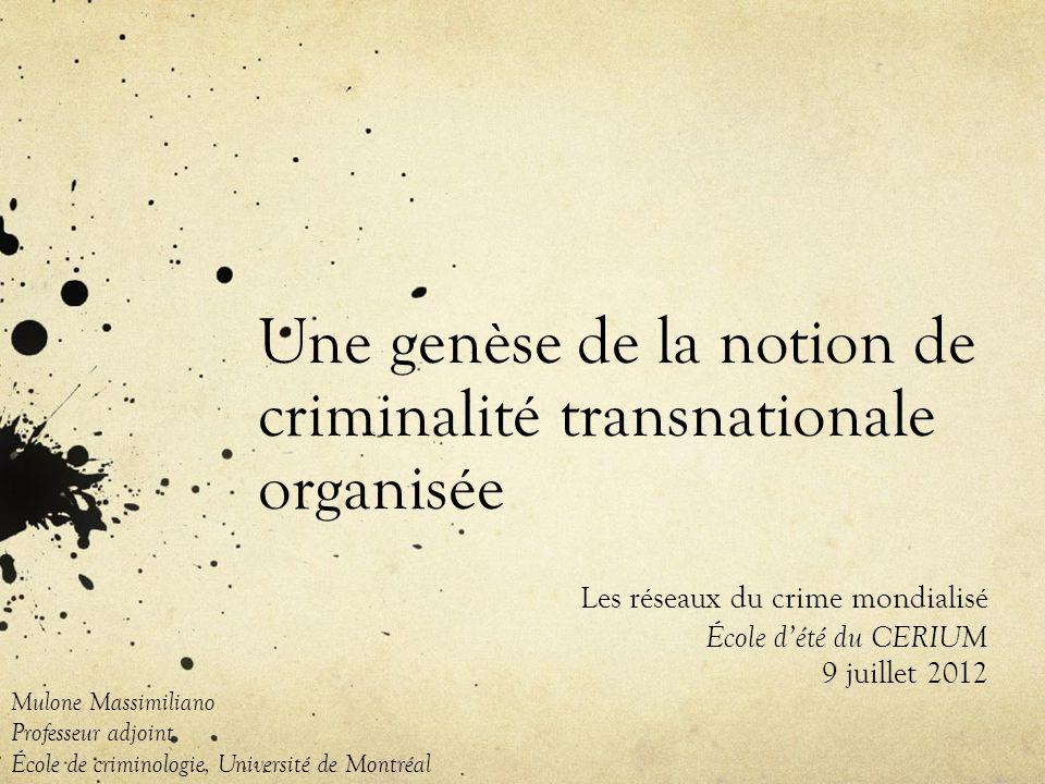 Une genèse de la notion de criminalité transnationale organisée