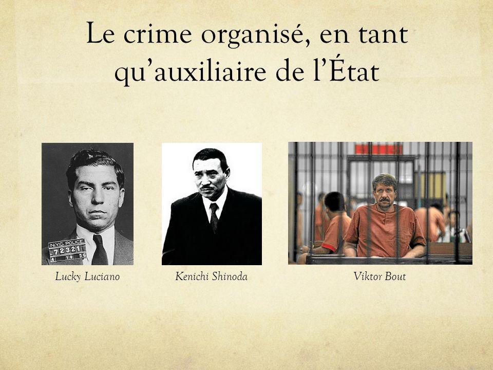 Le crime organisé, en tant qu'auxiliaire de l'État