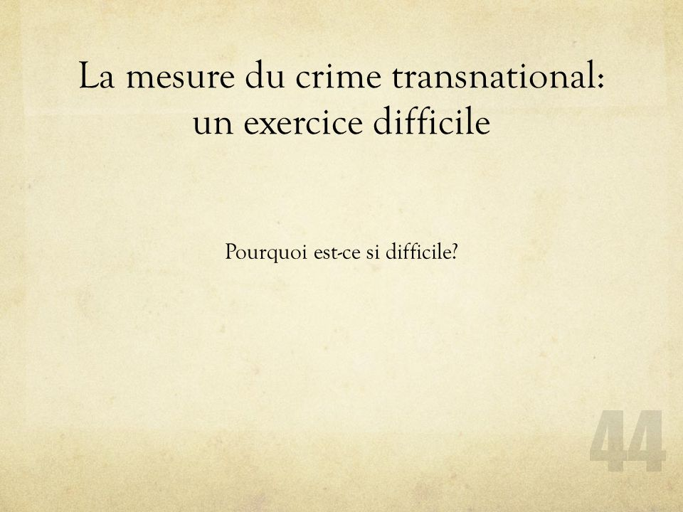La mesure du crime transnational: un exercice difficile