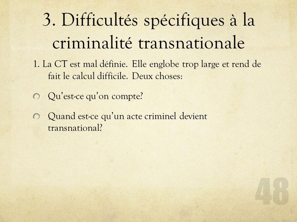 3. Difficultés spécifiques à la criminalité transnationale