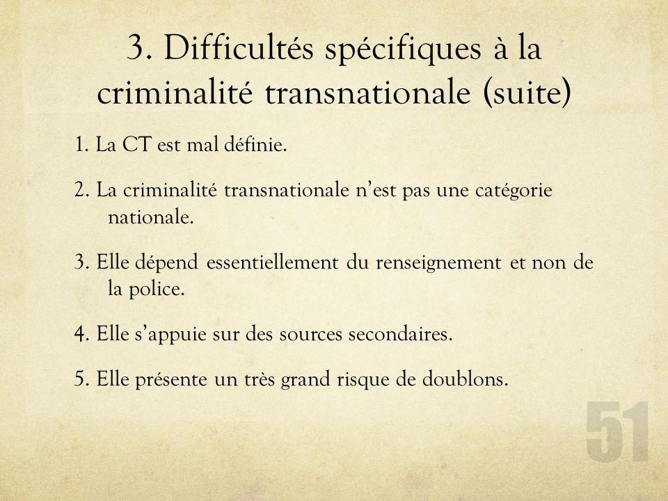 3. Difficultés spécifiques à la criminalité transnationale (suite)
