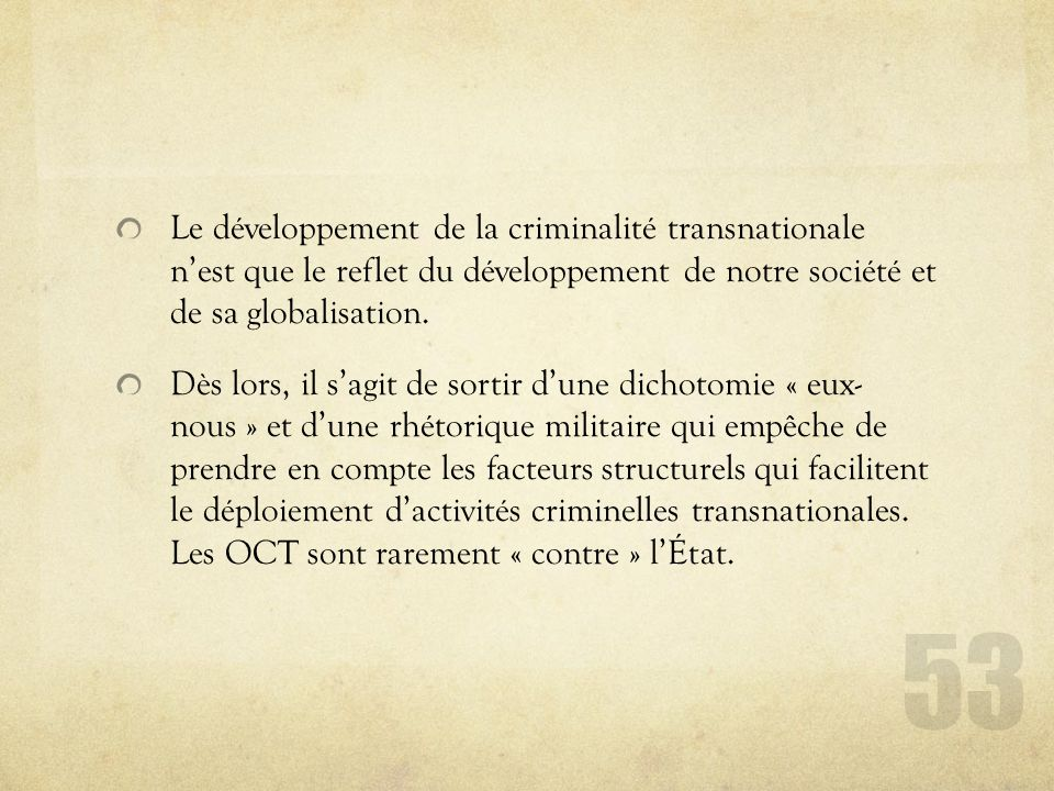 Le développement de la criminalité transnationale n'est que le reflet du développement de notre société et de sa globalisation.