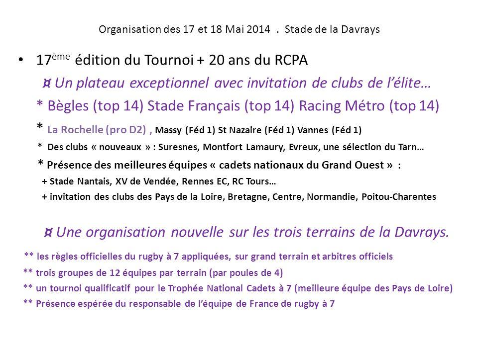 Organisation des 17 et 18 Mai 2014 . Stade de la Davrays